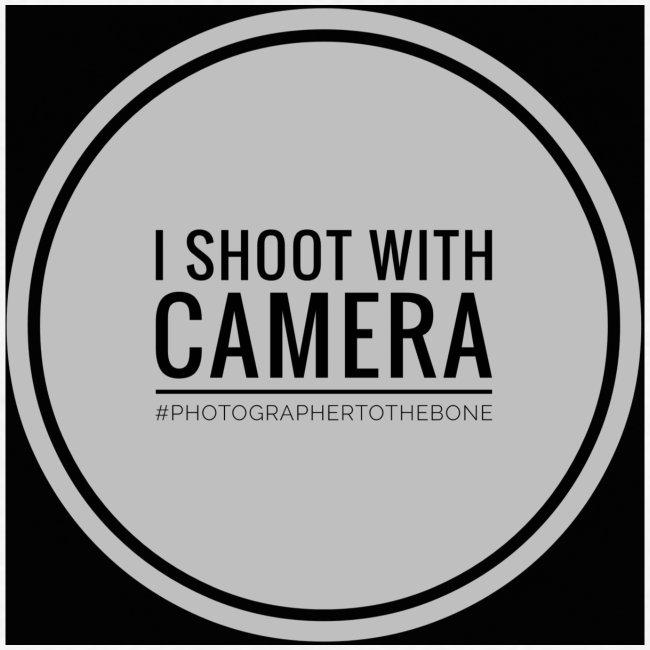 I SHOOT WITH CAMERA