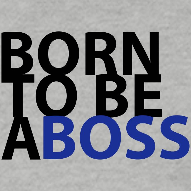 born to be a Boss