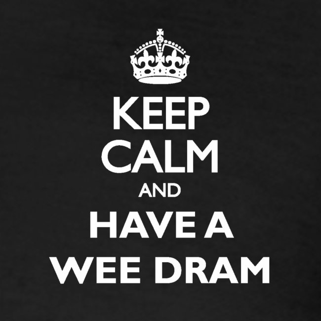 Keep calm and have a wee dram