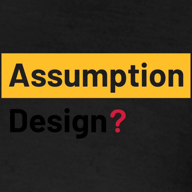 assumption design 2