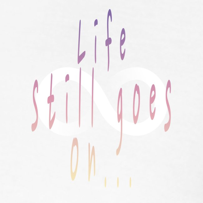 Life still goes on...