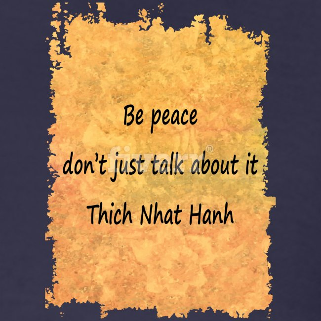 Be Peace, Don't Just Talk About It