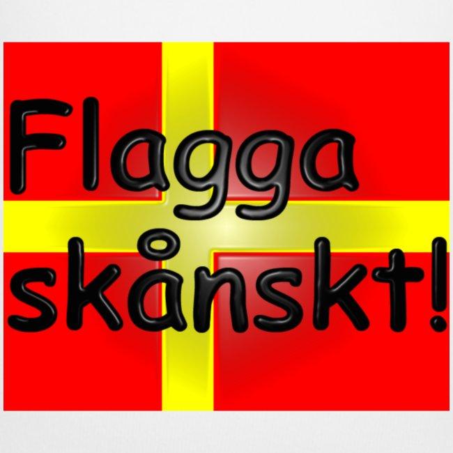 Flagga skånskt!