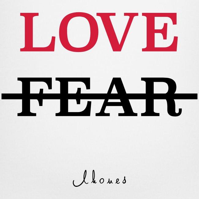 LOVE NOT FEAR