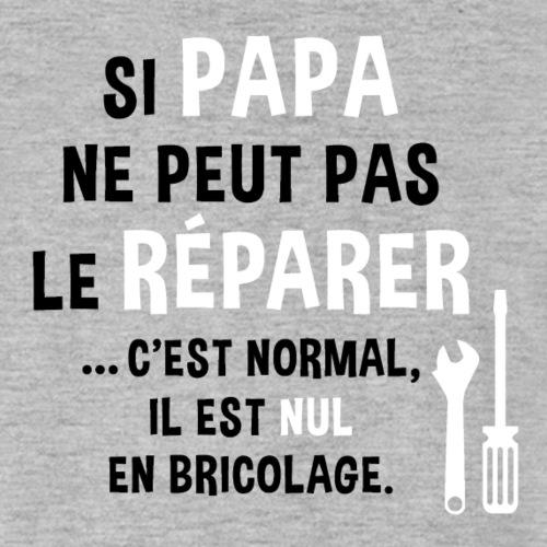 papa nul en bricolage - T-shirt polycoton Unisexe