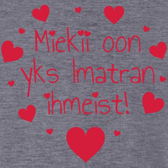 Miekii oon yks Imatran Ihmeist! Naisten t-paita