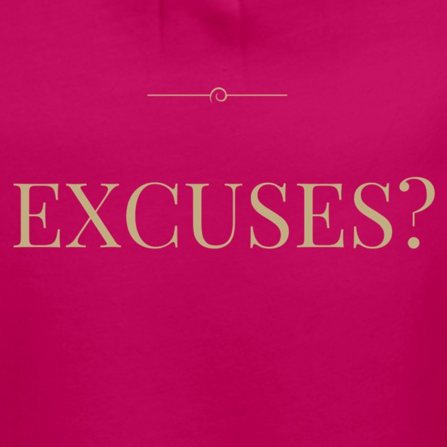 EXCUSES? Motivational T Shirt