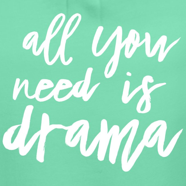 All You Need Is Drama