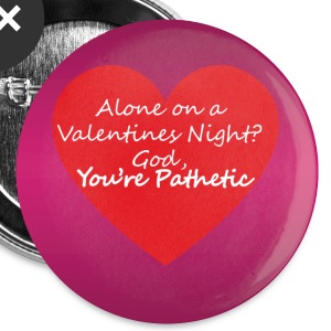 Valentines - alene på en Valentines Night? - Buttons/Badges lille, 25 mm