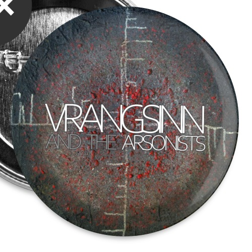 Vrangsinn and the Arsonists pin (5 pack) (EU) - Buttons small 1''/25 mm (5-pack)