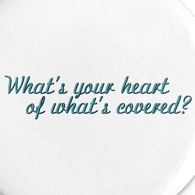 di cosa è rivestito il tuo cuore ?