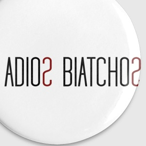 Adios Biatchos - Liten pin 25 mm