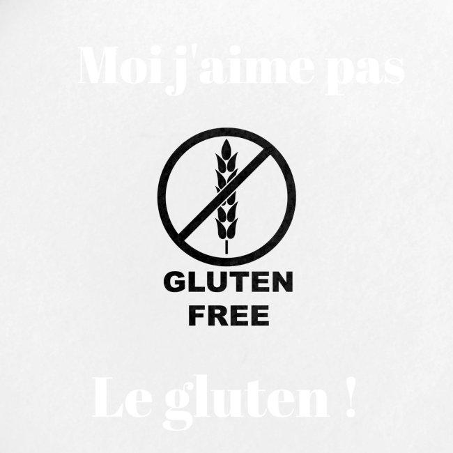 Moi j'ai pas le gluten !