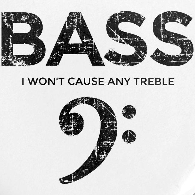 BASS I wont cause any treble (Vintage/Schwarz)