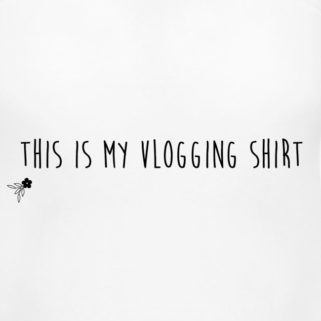 This is my Vlogging Shirt