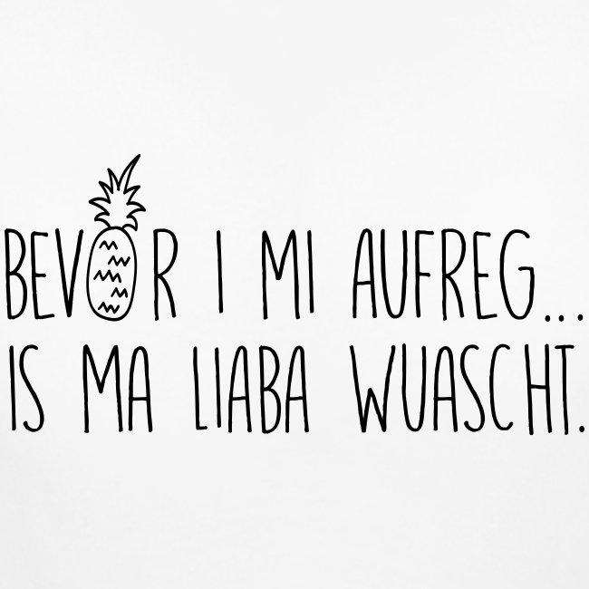 Vorschau: Bevor i mi aufreg is ma liaba wuascht - Frauen Schwangerschafts-T-Shirt