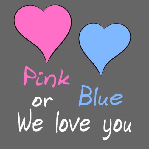 Pink or Blue we love you - Frauen Schwangerschafts-T-Shirt