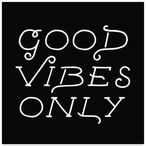 good vibes only - Poster 60x60 cm