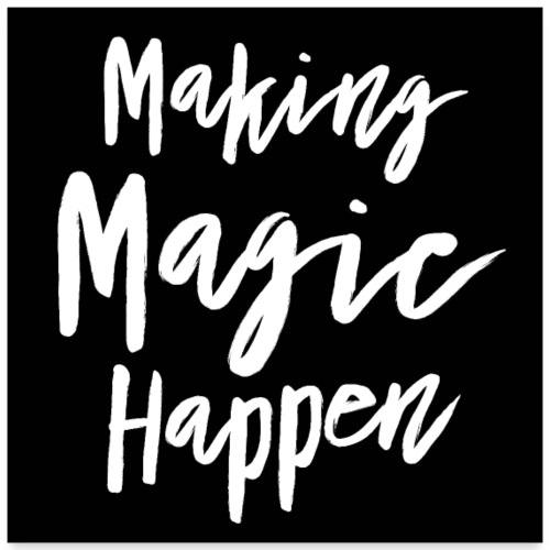 Making Magic Happen Poster - Poster 60x60 cm