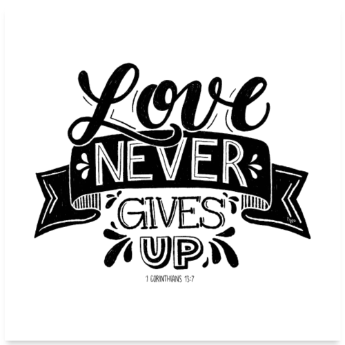 love never gives up - POSTER - Poster 60x60 cm