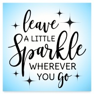 Poster Spruch Funkeln Leave A Little Sparkle