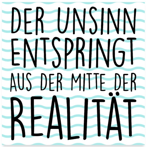 POSTER Mitte der Realitaet - Poster 60x60 cm