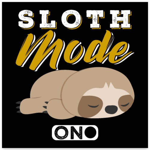Sloth Mode On - Poster 60x60 cm