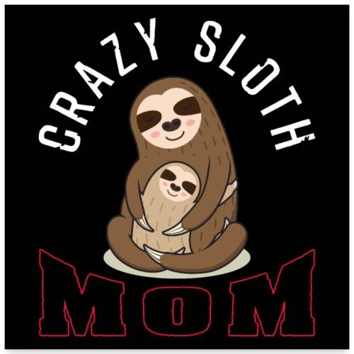 Crazy Sloth Mom - Poster 60x60 cm