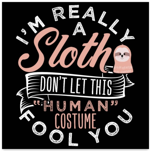 Funny Really A Sloth Halloween Costume - Poster 60x60 cm