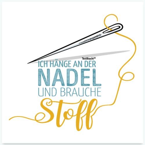 Nähen Nadel Frauen Spruch Handarbeit Poster - Poster 60x60 cm