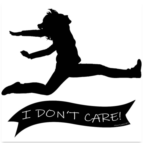 I DON'T CARE (poster) - Poster 60x60 cm