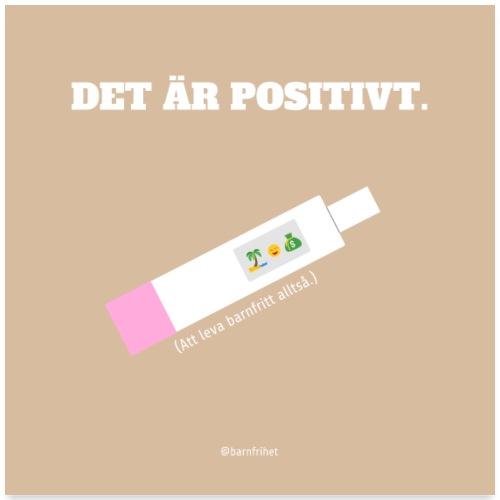 Det är positivt. Att leva barnfritt! POSTER - Poster 60x60 cm