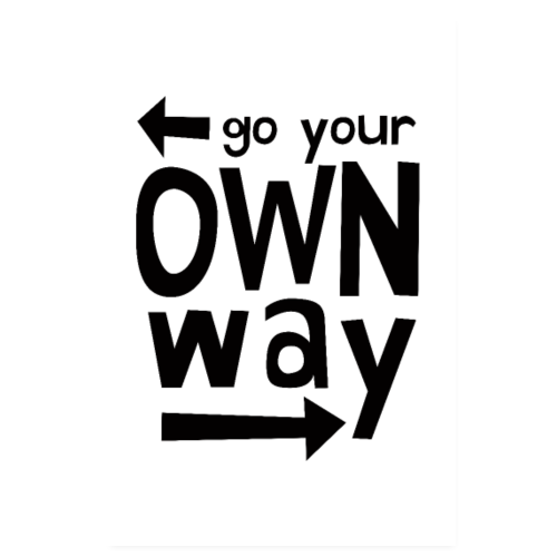 Go Your Own Way - Poster 8 x 12