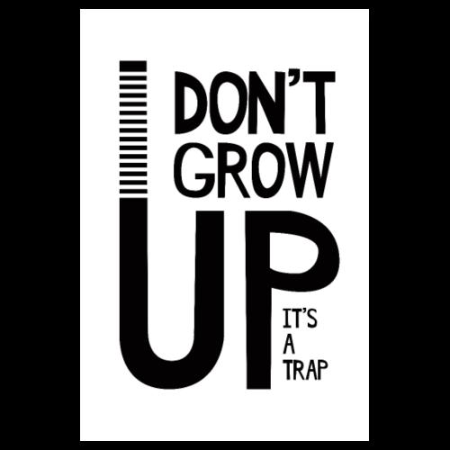 Do not grow up - Poster 8 x 12