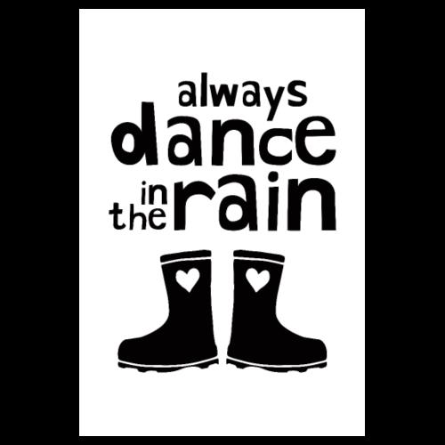 Always Dance In The Rain - Poster 8 x 12