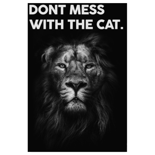 Dont Mess With The Cat - Löwe - Poster 20x30 cm