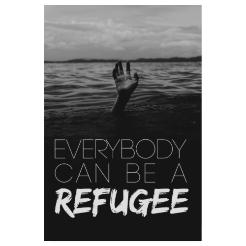 Everybody Can Be A Refugee - Dark Sea - Poster 20x30 cm