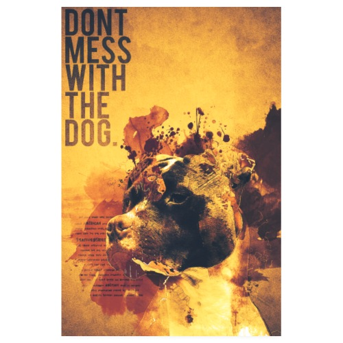 Dont Mess With The Dog - American Staffordshire - Poster 20x30 cm