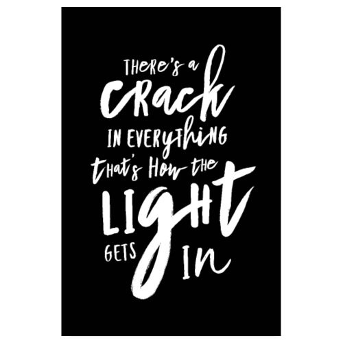 There's a crack in everything - Poster 20x30 cm