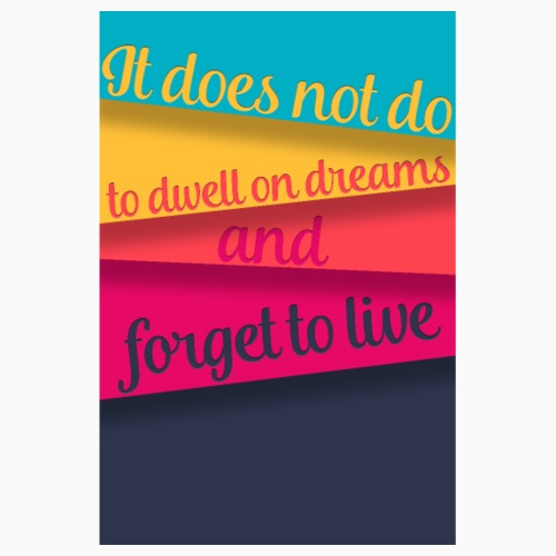 Do not forget to live - Poster 8 x 12 (20x30 cm)