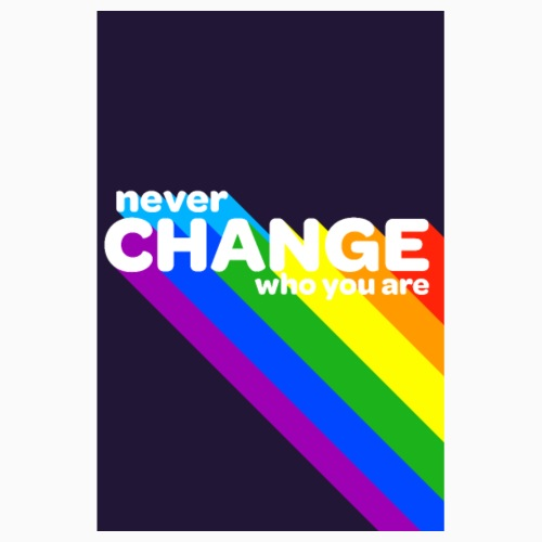 Never change! - Poster 8 x 12 (20x30 cm)