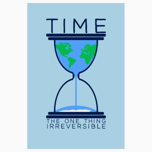 Time is not something we are - Poster 8 x 12