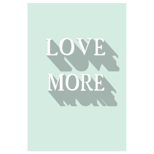 Love more - Poster 20x30 cm