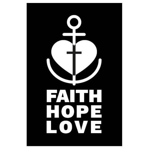 FAITH. HOPE. LOVE. - Poster 20x30 cm