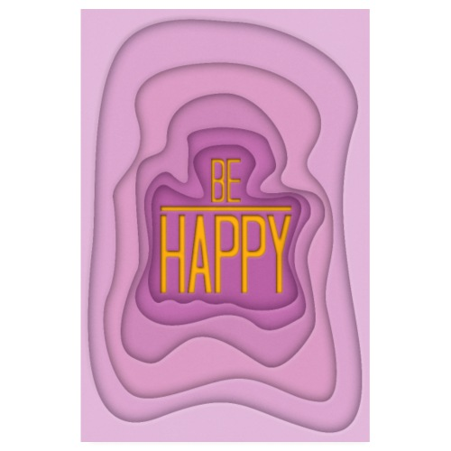 Be Happy - Poster 001 - Poster 20x30 cm