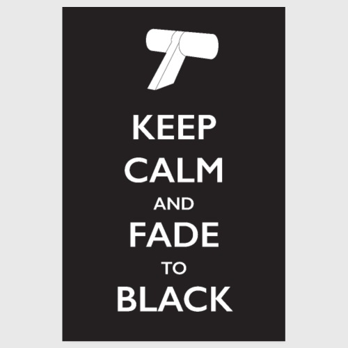 Keep Calm and Fade to Black (Poster) - Poster 8 x 12 (20x30 cm)