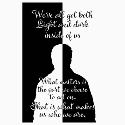 We've all got light and dark - Poster 8 x 12 (20x30 cm)