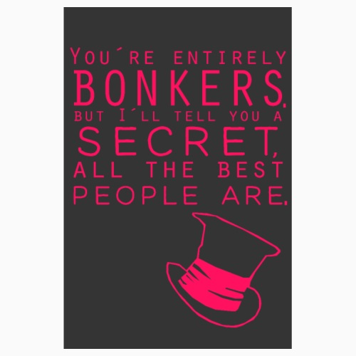 You are bonkers! - Poster 8 x 12 (20x30 cm)