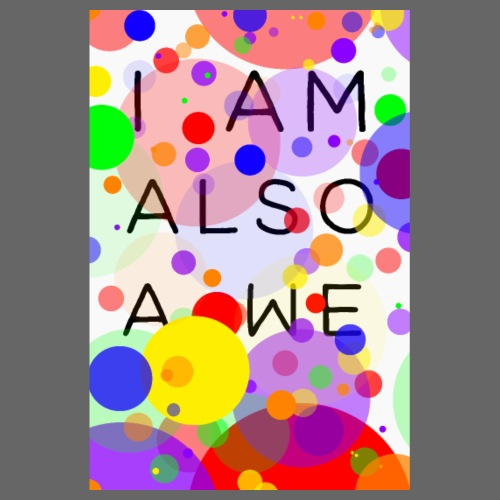 Abstract I am also a we - Poster 8 x 12 (20x30 cm)