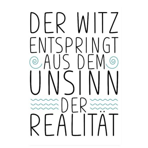 POSTER Unsinn der Realitaet - Poster 20x30 cm